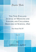 The New England Journal Of Medicine And Surgery And Collateral Branches Of Science 1820 Vol 9