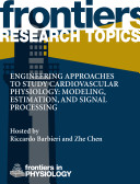 Engineering Approaches to Study Cardiovascular Physiology  Modeling  Estimation  and Signal Processing