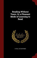 Reading Without Tears  Or a Pleasant Mode of Learning to Read