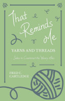 That Reminds Me   Yarns and Threads    Smiles to Counteract the Weary Miles