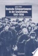Deutsche Kriegsgefangene in der Sowjetunion, 1941-1956
