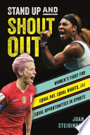 link to Stand up and shout out : women's fight for equal pay, equal rights, and equal opportunities in sports in the TCC library catalog