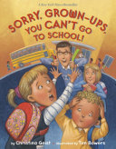 Sorry, Grown-Ups, You Can't Go to School! Pdf/ePub eBook