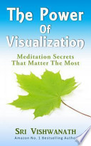 The Power of Visualization: Meditation Secrets That Matter the Most