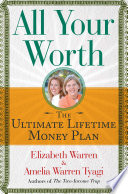 """All Your Worth: The Ultimate Lifetime Money Plan"" by Elizabeth Warren, Amelia Warren Tyagi"
