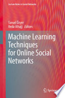 Machine Learning Techniques for Online Social Networks Book