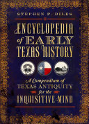 Encyclopedia of Early Texas History