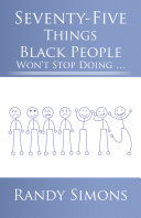 Seventy Five Things Black People Won t Stop Doing
