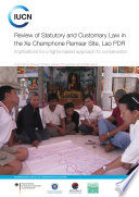 Review of statutory and customary law in the Xe Champhone Ramsar site  Lao PDR  implications for a rights based approach to conservation Book