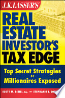 J.K. Lasser's Real Estate Investor's Tax Edge