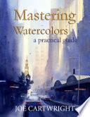 Mastering Watercolors