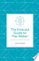 The Emerald Guide to Max Weber