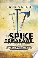 The Spike Tomahawk