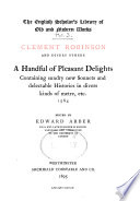 The English Scholar s Library of Old and Modern Works  A handful of pleasant delights Book PDF