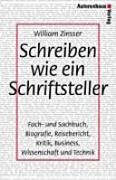 Schreiben wie ein Schriftsteller: Fach- und Sachbuch, Biografie, ...