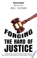 Forcing the Hand of Justice