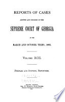 Reports of Cases Argued and Decided in the Supreme Court of Georgia at the ...