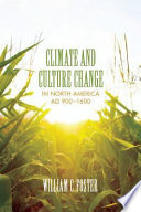 Climate and Culture Change in North America AD 900   1600 Book