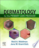 Dermatology for the Primary Care Provider E-Book