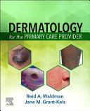 Dermatology for the Primary Care Provider E Book
