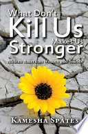 What Don T Kill Us Makes Us Stronger