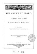 The crown of glory; or, 'Faithful unto death', by the author of 'Little Hazel, the king's messenger'.