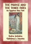 THE PRINCE AND THE THREE FATES - An Ancient Egyptian Fairy Tale [Pdf/ePub] eBook