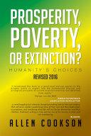 Prosperity  Poverty or Extinction