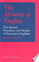 The Alchemy of English, The Spread, Functions, and Models of Non-native Englishes by Braj B. Kachru PDF