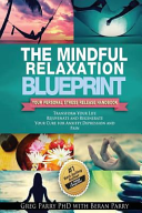 The Mindful Relaxation Blueprint Book PDF