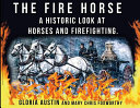 The Fire Horse  A Historic Look at Horses and Firefighting