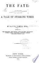 The Fate: a Tale of Stirring Times