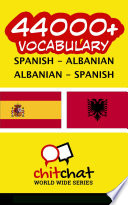 44000+ Spanish - Albanian Albanian - Spanish Vocabulary