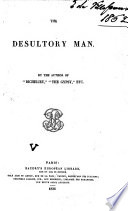 The Desultory Man By The Author Of Richelieu The Gypsy G P R James Etc Book PDF