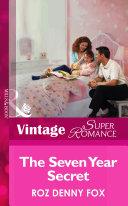 The Seven Year Secret  Mills   Boon Vintage Superromance   A Little Secret  Book 6