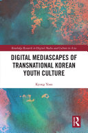 Digital Mediascapes of Transnational Korean Youth Culture