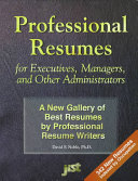 Professional Resumes for Executives, Managers, and Other Administrators