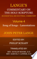 Lange's Commentary on the Holy Scripture, Volume 4  : Song of Songs to Lamentations