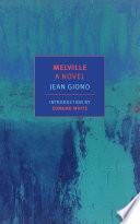 Melville  A Novel