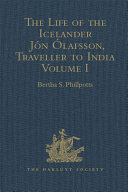The Life of the Icelander Jón Ólafsson, Traveller to India, Written by Himself and Completed about 1661 A.D.