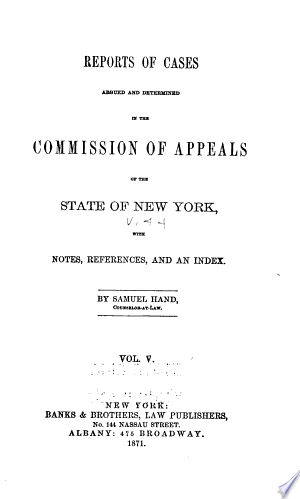 Download Reports of Cases Argued and Determined in the Commission of Appeals of the State of New York PDF