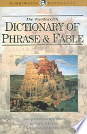 """""""Wordsworth Dictionary of Phrase and Fable"""" by Ebenezer Cobham Brewer"""