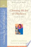 Choosing The Joy Of Obedience