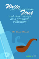 Write Your Dissertation First and Other Essays on a Graduate Education