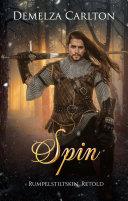 Spin: Rumpelstiltskin Retold [Pdf/ePub] eBook