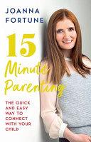 15 Minute Parenting