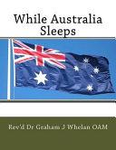 While Australia Sleeps