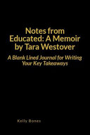Notes from Educated: A Memoir by Tara Westover: A Blank Lined Journal for Writing Your Key Takeaways