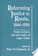 Reforming Justice In Russia 1864 1996