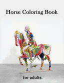Horse Coloring Book for Adults  Creative Horses  Stress Relieving Patterns For Relaxation  Adult Coloring Books Horses
